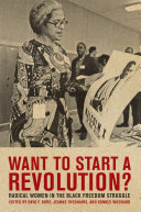 Want to start a revolution? radical women in the Black freedom struggle /