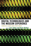 Digital technologies and the museum experience : handheld guides and other media /