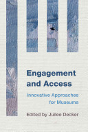 Engagement and access : innovative approaches for museums /