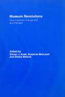Museum revolutions : how museums change and are changed /