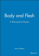 Body and flesh : a philosophical reader /