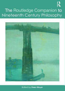 The Routledge companion to nineteenth century philosophy /