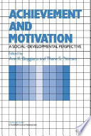 Achievement and motivation : a social-developmental perspective /