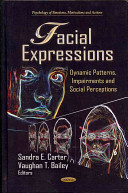 Facial expressions : dynamic patterns, impairments and social perceptions /
