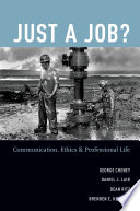 Just a job? : communication, ethics, and professional life /