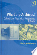 What are archives? : cultural and theoretical perspectives : a reader /