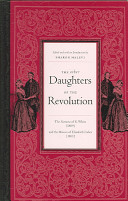The other daughters of the Revolution : the narrative of K. White (1809) and the memoirs of Elizabeth Fisher (1810) /