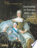 Queenship in Europe, 1660-1815 : the role of the consort /