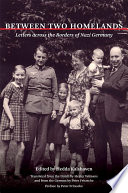 Between two homelands : letters across the borders of Nazi Germany /