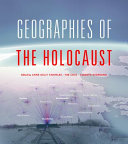 Geographies of the Holocaust /