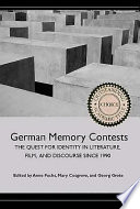 German memory contests : the quest for identity in literature, film, and discourse since 1990 /