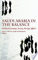Saudi Arabia in the balance : political economy, society, foreign affairs /
