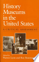 History museums in the United States : a critical assessment /