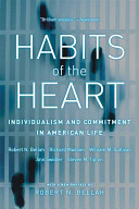 Habits of the heart : individualism and commitment in American life : with a new preface /