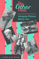 The other fifties : interrogating midcentury American icons /
