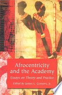 Afrocentricity and the academy : essays on theory and practice /