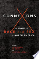 Connexions : histories of race and sex in North America /