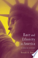 Race and ethnicity in America : a concise history /