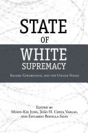 State of white supremacy : racism, governance, and the United States /