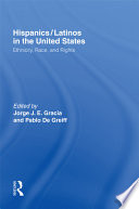 Hispanics/Latinos in the United States : ethnicity, race, and rights /