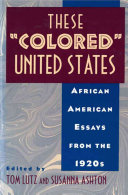 "These ""colored"" United States : African American essays from the 1920s /"