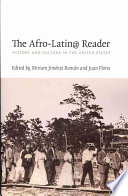 The Afro-Latin@ reader : history and culture in the United States /