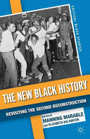 The new Black history : revisiting the second Reconstruction /