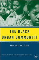 The Black urban community : from dusk till dawn /