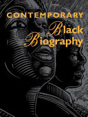 Contemporary Black biography. profiles from the international Black community.
