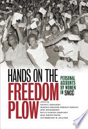 Hands on the freedom plow : personal accounts by women in SNCC /