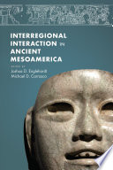 New Perspectives on Interregional Interaction in Ancient Mesoamerica