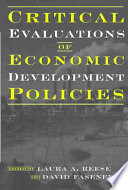 Critical evaluations of economic development policies /