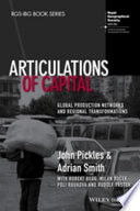 Articulations of capital : global production networks and regional transformations /