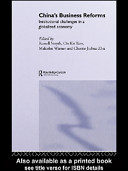 China's business reforms : institutional challenges in a globalized economy /