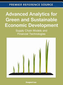 Advanced analytics for green and sustainable economic development : supply chain models and financial technologies /