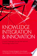 Knowledge integration and innovation : critical challenges facing international technology-based firms /