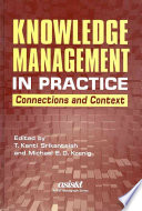Knowledge management in practice : connections and context /