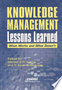 Knowledge management lessons learned : what works and what doesn't /