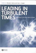 Leading in turbulent times : managing in the new world of work /