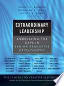 Extraordinary leadership : addressing the gaps in senior executive development /