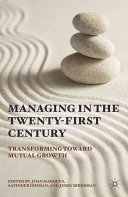 Managing in the twenty-first century transforming toward mutual growth /