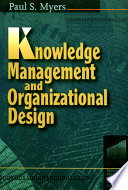 Knowledge management and organizational design /