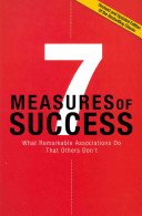 7 measures of success : what remarkable associations do that others don't /