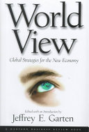 World view : global strategies for the new economy /