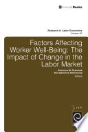 Factors affecting worker well-being : the impact of change in the labor market /