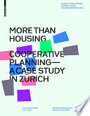 More than housing : cooperative planning - a case study in Zürich /