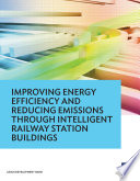 Improving energy efficiency and reducing emissions through intelligent railway station buildings. /