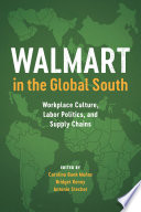 Walmart in the Global South : workplace culture, labor politics, and supply chains /