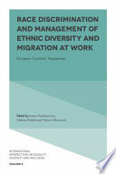 Race discrimination and management of ethnic diversity and migration at work : European countries' perspectives /