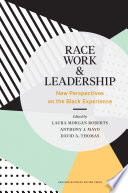 Race, work, and leadership : new perspectives on the black experience /